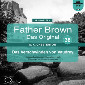 Father Brown 38 - Das Verschwinden von Vaudrey (Das Original) audiobook by Gilbert Keith Chesterton,Hanswilhelm Haefs