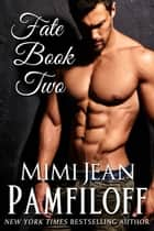 FATE BOOK TWO ebook by Mimi Jean Pamfiloff