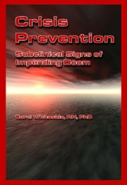Crisis Prevention: Subclinical Signs of Impending Doom ebook by Carol Whiteside