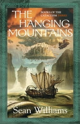 The Hanging Mountains ebook by Sean Williams