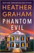 Phantom Evil ebook by Heather Graham