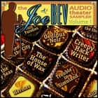 A Joe Bev Audio Theater Sampler, Vol. 1 audiobook by Joe Bevilacqua, Joe Bevilacqua, Joe Bevilacqua,...