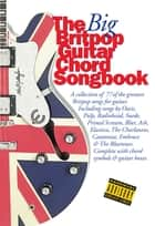 The Big Britpop Guitar Chord Songbook ebook by Wise Publications