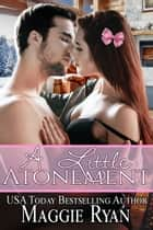 A Little Atonement ebook by Maggie Ryan