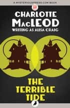 The Terrible Tide ebook by Charlotte MacLeod