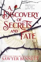 A Discovery of Secrets and Fate ebook by Sawyer Bennett