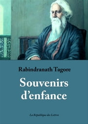 Souvenirs d'enfance ebook by Rabindranath Tagore