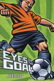 Eyes on the Goal ebook by John Coy