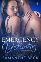 Emergency Delivery ebook by Samanthe Beck