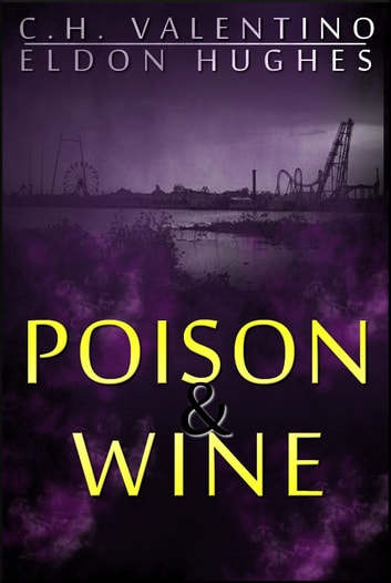 Poison and Wine ebook by C.H. Valentino,Eldon Hughes