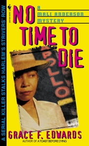 No Time to Die ebook by Grace F. Edwards