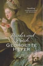 Powder And Patch ebook by Georgette Heyer