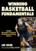 Winning Basketball Fundamentals ebook by Rose,Lee