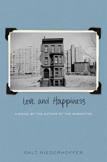 Love and Happiness - A Novel ebook by Galt Niederhoffer