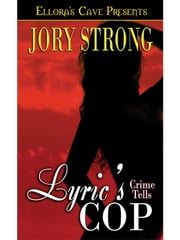 Lyric's Cop (Crime Tells, Book One) ebook by Jory Strong