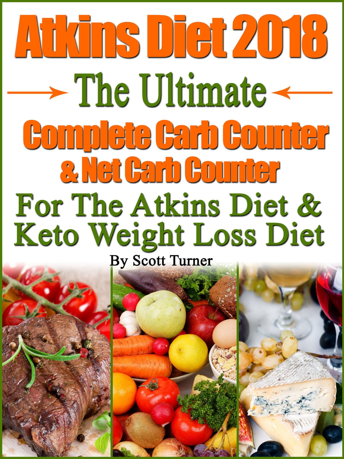 Atkins Diet 2018 The Ultimate Complete Carb Counter Net Carb Counter For The Atkins Diet Keto Weight Loss Diet Ebook By Scott Turner 9781370225675 Rakuten Kobo United States