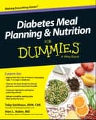 Diabetes Meal Planning and Nutrition For Dummies ebook by Toby Smithson,Alan L. Rubin