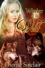 Winter of the Wolf (The Wild Hunt Legacy 2) ebook by Cherise Sinclair