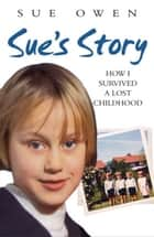 Sue's Story ebook by Sue Owen