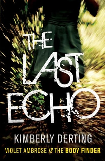 The Last Echo ebook by Kimberly Derting