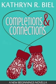 Completions and Connections ebook by Kathryn R. Biel
