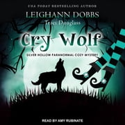 Cry Wolf audiobook by Leighann Dobbs, Traci Douglass