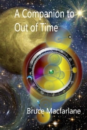 A Companion to Out of Time ebook by Bruce Macfarlane