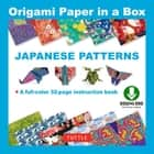 Origami Paper in a Box - Japanese Patterns - Origami Book with Downloadable Patterns for 10 Different Origami Papers ebook by Tuttle Publishing