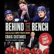 Behind the Bench - Inside the Minds of Hockey's Greatest Coaches audiobook by Craig Custance