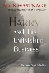 Harry and his Unfinished Business ebook by Nick Wastnage