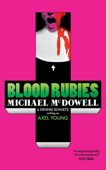 Blood Rubies ebook by Michael McDowell,Axel Young
