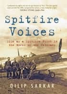 Spitfire Voices ebook by Dilip Sarkar