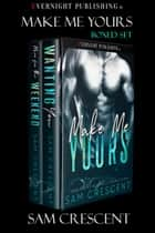 Make Me Yours ebook by Sam Crescent