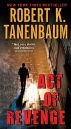 Act of Revenge ebook by Robert K. Tanenbaum