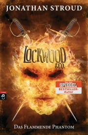 Lockwood & Co. - Das Flammende Phantom ebook by Jonathan Stroud, Katharina Orgaß, Gerald Jung