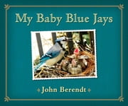 My Baby Blue Jays ebook by John Berendt