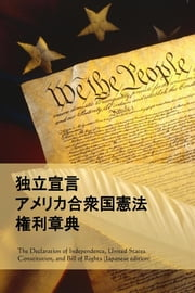 Declaration of Independence, Constitution, and Bill of Rights, Japanese edition ebook by Thomas Jefferson