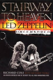 Stairway To Heaven - Led Zeppelin Uncensored ebook by Richard Cole