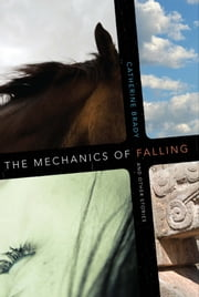 The Mechanics of Falling and Other Stories ebook by Catherine Brady