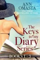 The Keys to my Diary Series - Fern, Marina, and Trixie (Books 1 - 3) eBook by Ann Omasta