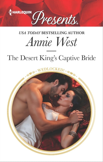 The Desert King's Captive Bride - A Contemporary Royal Romance 電子書籍 by Annie West