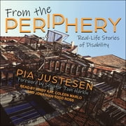 From the Periphery - Real-Life Stories of Disability audiobook by Pia Justesen