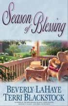 Season of Blessing ebook by Beverly LaHaye, Terri Blackstock