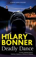 Deadly Dance - A psychological thriller ebook by Hilary Bonner