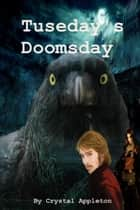 Tuesday's Doomsday ebook by Crystal Appleton