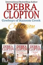 Cowboys of Ransom Creek Collection - Books 1-3 ebook by Debra Clopton