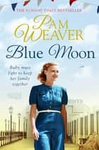 Blue Moon ebook by Pam Weaver