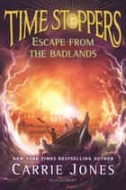Escape from the Badlands ebook by Ms. Carrie Jones