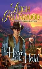 To Have and to Hold ebook by Leigh Greenwood