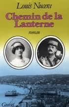 Chemin de la lanterne ebook by Louis Nucéra